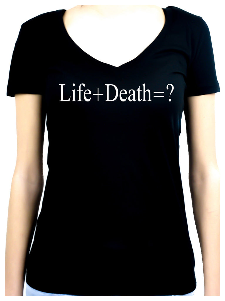 Life + Death = ? Women's V-Neck Shirt Top Question Everything Alternative Clothing Atheist