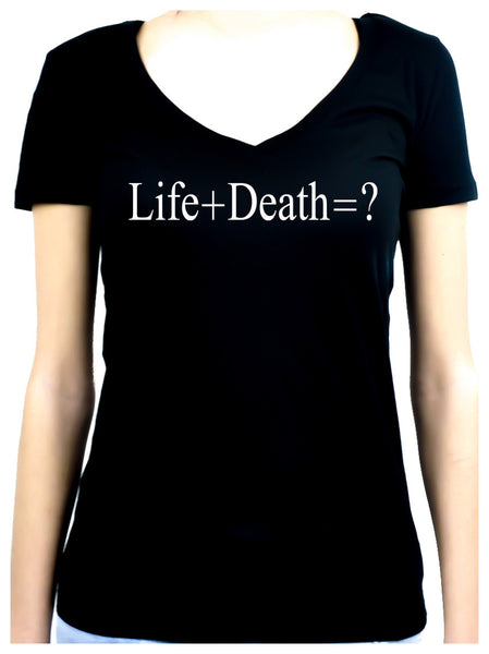 Life + Death = ? Women's V-Neck Shirt Question Everything Alternative Clothing Atheist