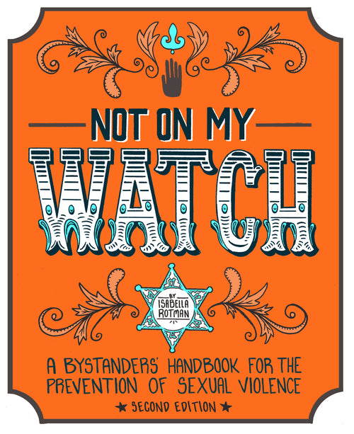 not on my watch (a bystanders' handbook)