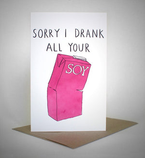 sapphic sorries 'sorry i drank all your soy' card greeting cards | nikki darling australia