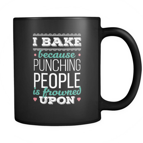 Baking 11 oz. Mug. Baking funny gift idea.