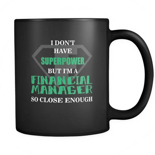 Financial Manager 11 oz. Mug. Financial Manager funny gift idea.