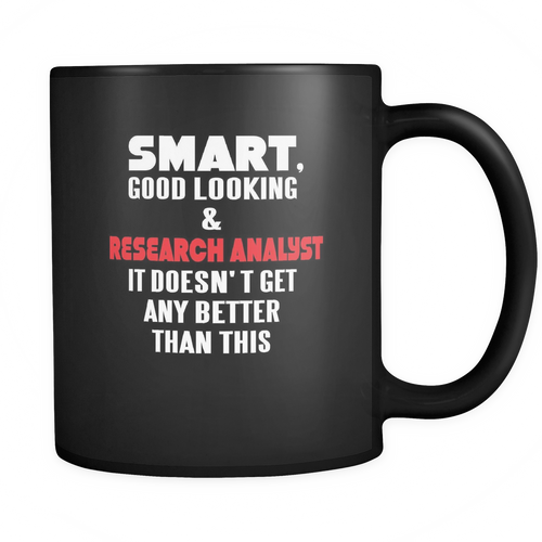 Research Analyst 11 oz. Mug. Research Analyst funny gift idea.