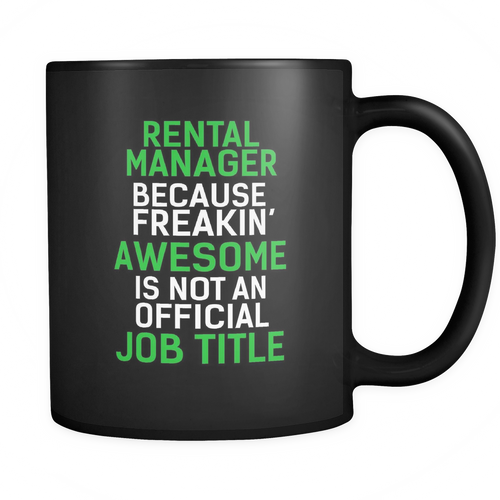 Rental Manager 11 oz. Mug. Rental Manager funny gift idea.