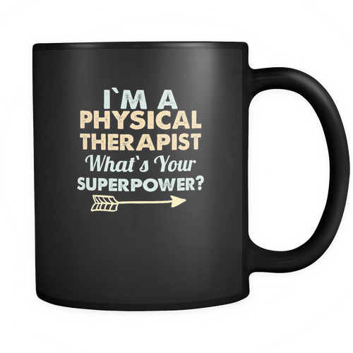 Physical Therapist 11 oz. Mug. Physical Therapist funny gift idea.