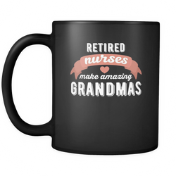 Retired Nurses 11 oz. Mug. Retired Nurses funny gift idea.