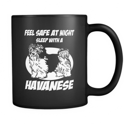 Havanese - Feel safe at night sleep with a Havanese Mug