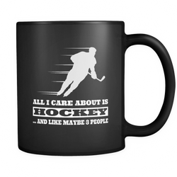 Hockey - All I care about is Hockey and like maybe 3 people Mug