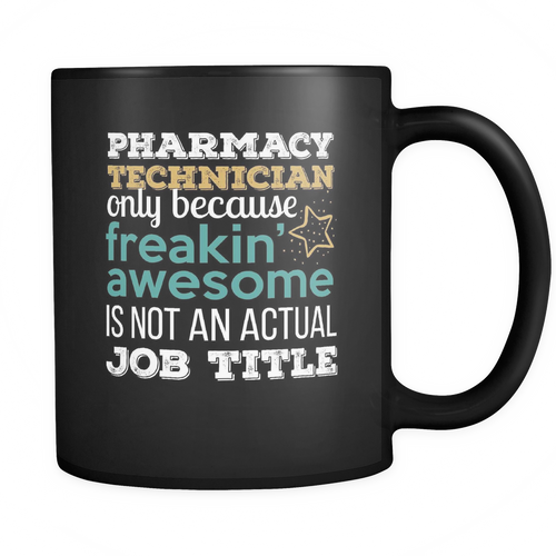 Pharmacy technician 11 oz. Mug. Pharmacy technician funny gift idea.
