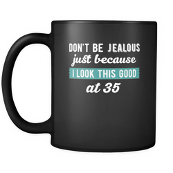 35th Birthday 11 oz. Mug. 35th Birthday funny gift idea.