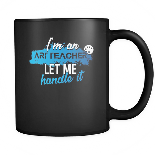 Art teacher 11 oz. Mug. Art teacher funny gift idea.