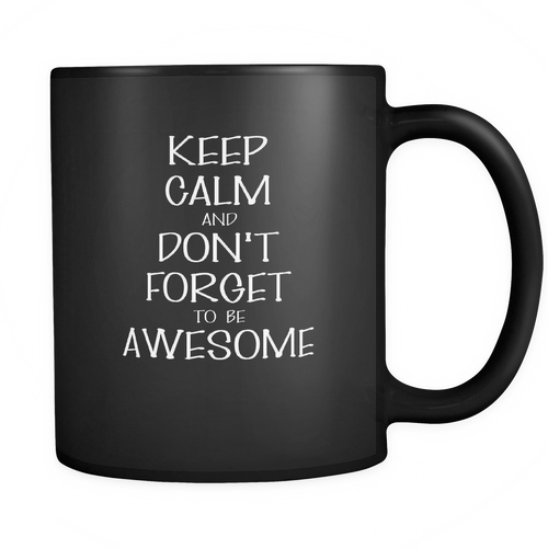 Be awesome 11 oz. Mug. Be awesome funny gift idea.