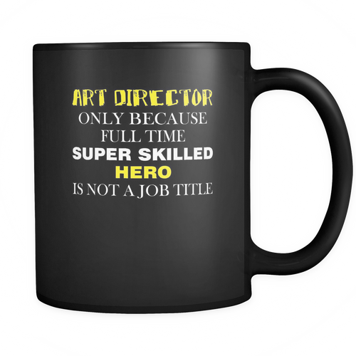Art Director 11 oz. Mug. Art Director funny gift idea.