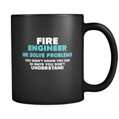Fire Engineer 11 oz. Mug. Fire Engineer funny gift idea.