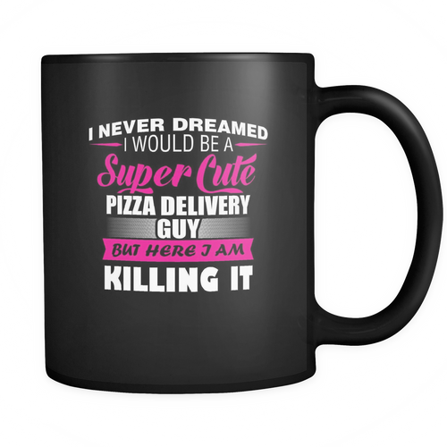 Pizza Delivery Guy 11 oz. Mug. Pizza Delivery Guy funny gift idea.