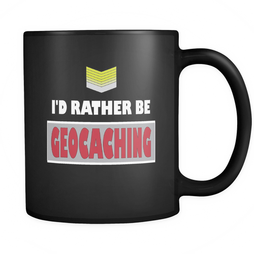 Geocaching 11 oz. Mug. Geocaching funny gift idea.