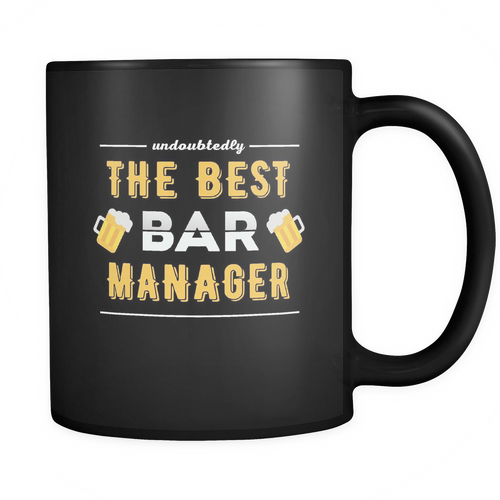 Bar Manager 11 oz. Mug. Bar Manager funny gift idea.
