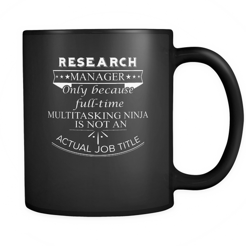 Research Manager 11 oz. Mug. Research Manager funny gift idea.