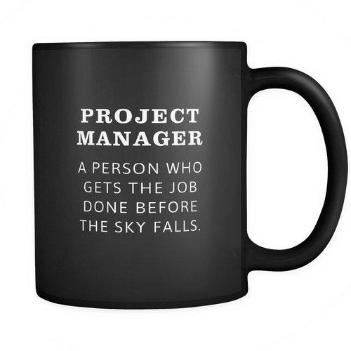 Project manager 11 oz. Mug. Project manager funny gift idea.