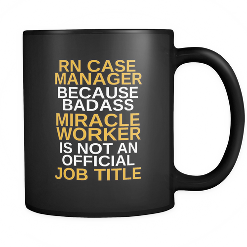 RN Case Manager 11 oz. Mug. RN Case Manager funny gift idea.