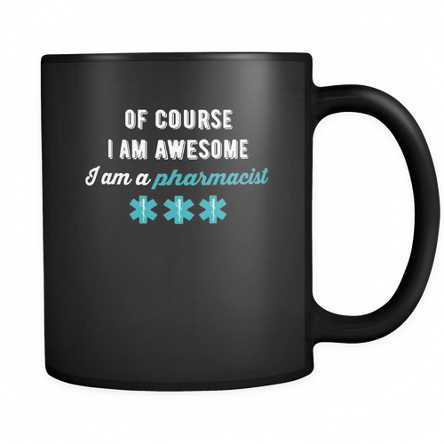 Pharmacist 11 oz. Mug. Pharmacist funny gift idea.