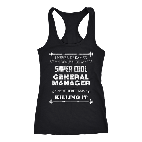 General Manager T-shirt, hoodie and tank top. General Manager funny gift idea.