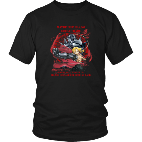 Anime T-shirt - Fullmetal alchemist - Maybe life has no equal trade, maybe you can give up all you got, and got nothing back