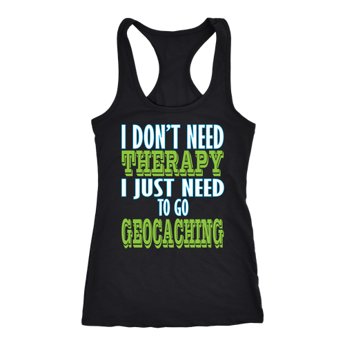 Geocaching T-shirt, hoodie and tank top. Geocaching funny gift idea.