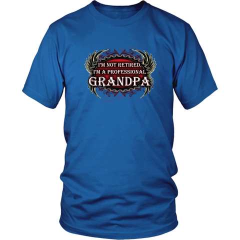 Grandfather T-shirt - I am not retired, I am a professional grandpa