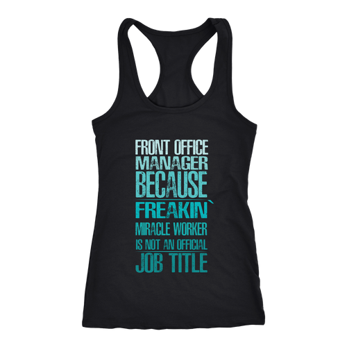 Front Office Manager T-shirt, hoodie and tank top. Front Office Manager funny gift idea.
