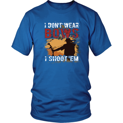 I don't wear bows, I shoot'em - District Unisex Shirt