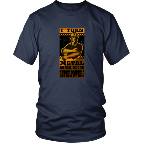 Ironworker T-shirt - I turn metal into things. What's your superpower? 2