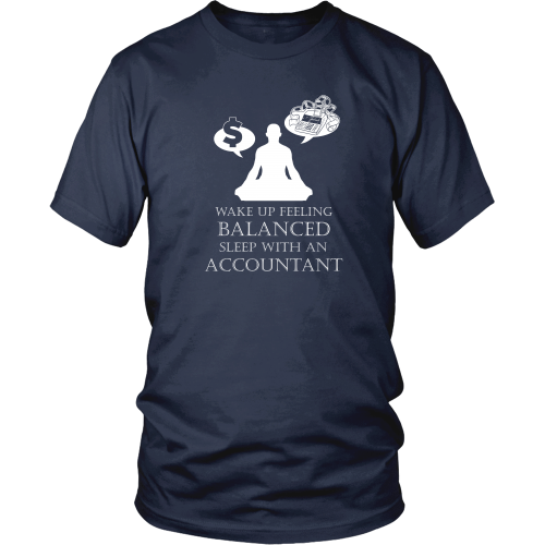 Accountant T-shirt - Wake up balanced. Sleep with an accountant