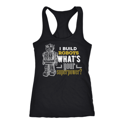 Robotics Engineer T-shirt, hoodie and tank top. Robotics Engineer funny gift idea.