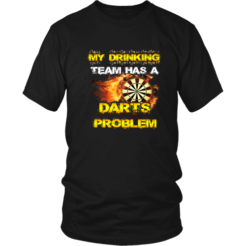 Darts T-shirt - My drinking team has a darts problem