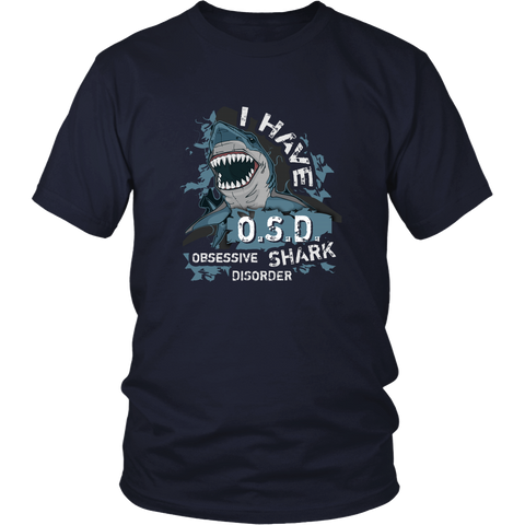 Sharks T-shirt - I have OSD Obsessive Shark Disorder