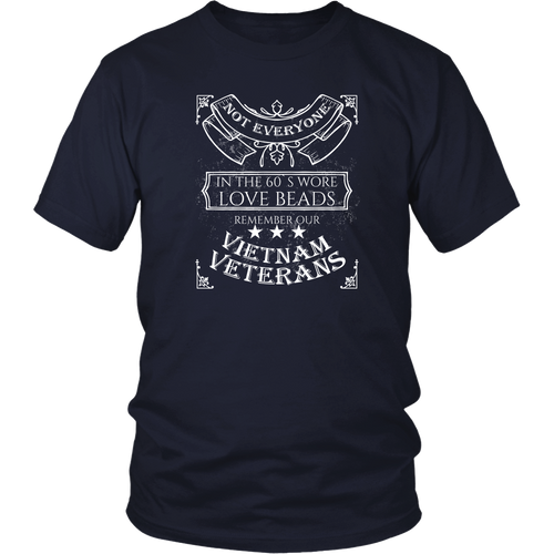 Vietnam Veteran T-shirt - Not everyone in the 60's wore love beads. Remember our Vietnam Veterans