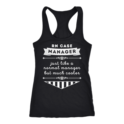 RN Case Manager T-shirt, hoodie and tank top. RN Case Manager funny gift idea.