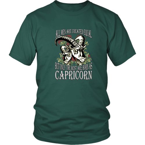 Capricorn T-shirt - All men are created equal, but only the best are born as capricorn