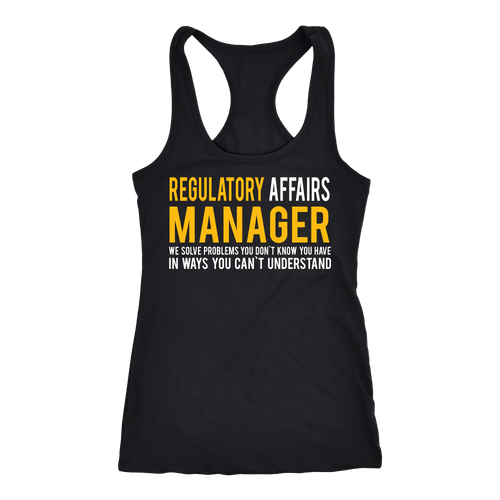 Regulatory Affairs Manager T-shirt, hoodie and tank top. Regulatory Affairs Manager funny gift idea.