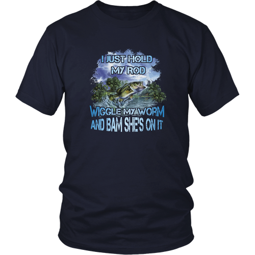 Fishing T-shirt - I just hold my rod