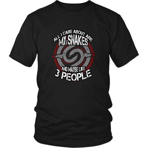 Snakes T-shirt - All I care about is my snakes and maybe like 3 people