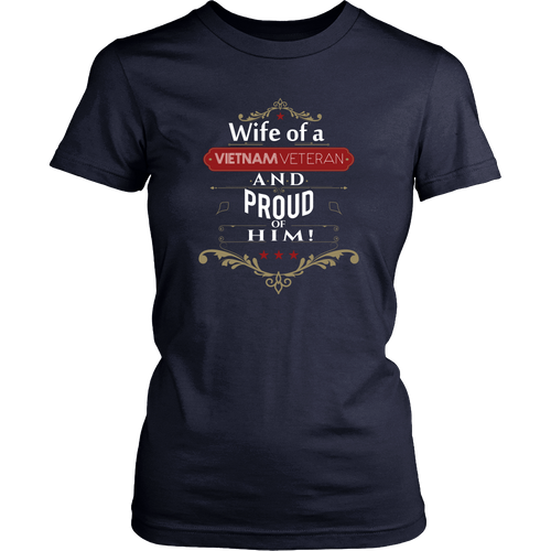 Veteran Wife T-shirt - Wife of a Vietnam Veteran and proud of him