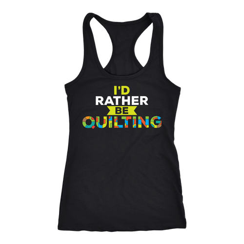 Quilting T-shirt, hoodie and tank top. Quilting funny gift idea.