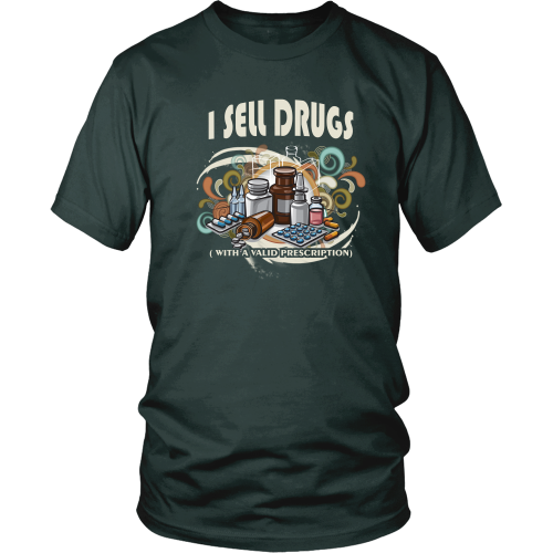 Pharmacist T-shirt - I sell drugs (with a valid prescription)
