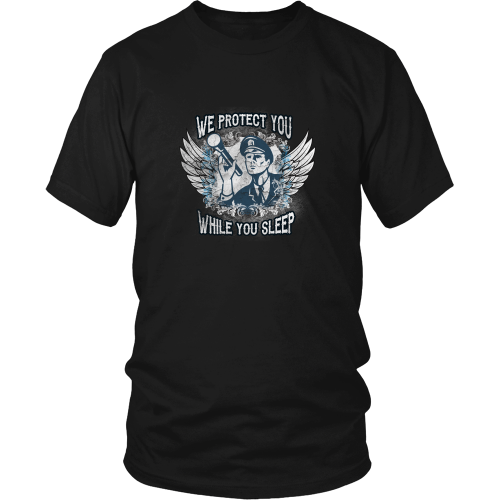Police officer T-shirt - We protect you while you sleep