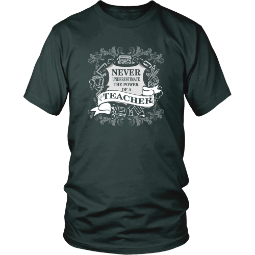 Teacher T-shirt - Never underestimate the power of a teacher