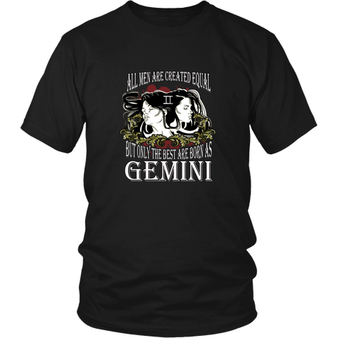 Gemini T-shirt - All men are created equal, but only the best are born as gemini
