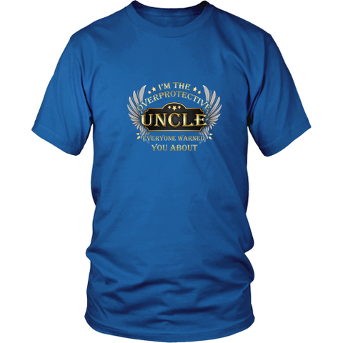 Uncle T-shirt - I am the overprotective uncle everyone warned you about