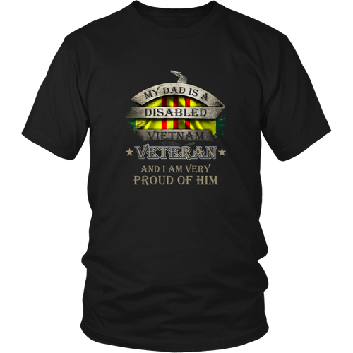 Vietnam Veterans T-shirt - My dad is a disabled and I am very proud of him